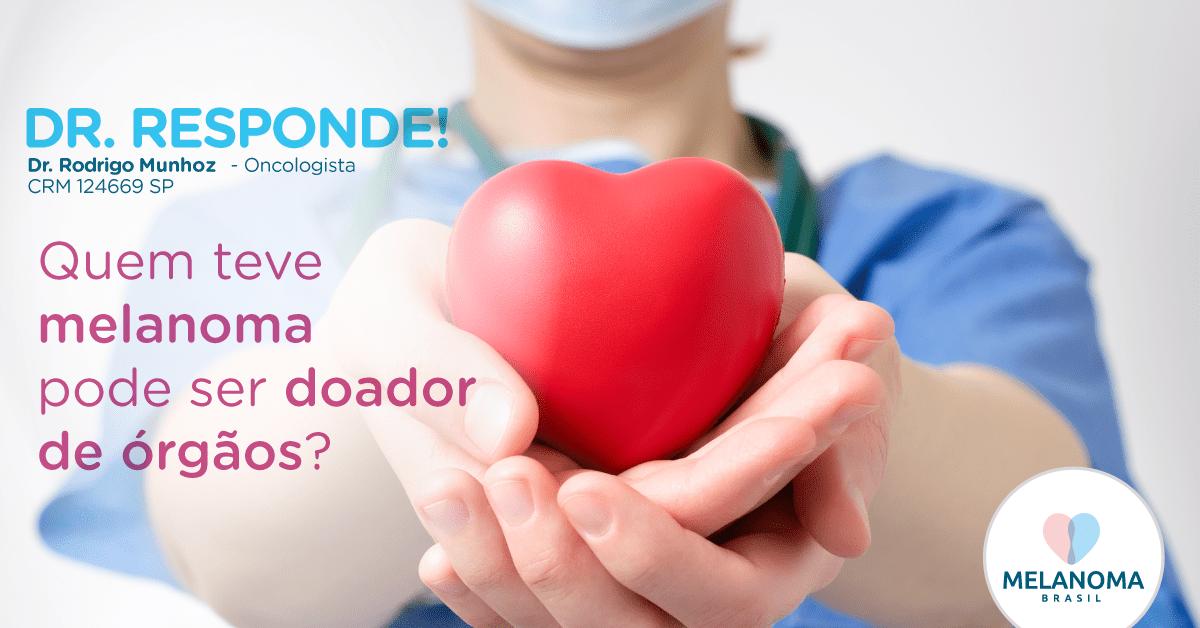 Quem teve melanoma pode ser doador de órgãos?