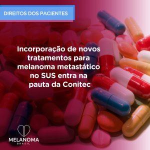 Conitec debate incorporação de novas drogas para melanoma metastático ao SUS