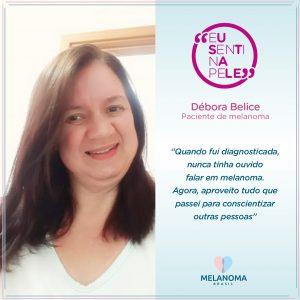 A confeiteira Débora Belice, nunca tinha ouvido falar em melanoma, até que em 2018 sentiu a doença na pele.