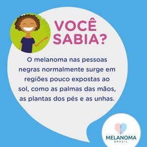 Pessoas negras também podem ter melanoma. Neste grupo, a doença émais comum nas palmas, nas plantas e nas unhas.