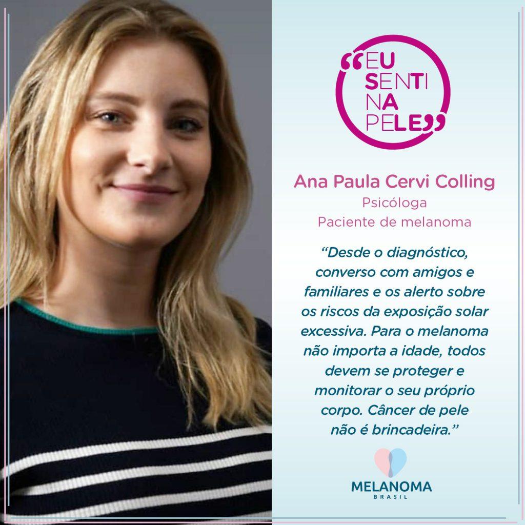 A psicóloga Ana Paula Cervi sentiu na pele o melanoma, câncer de pele mais perigoso