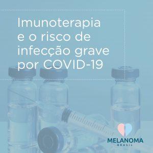 Estudo sugere que imuniterapia não aumenta risco de infecção grave por Covid-19 em pacientes oncológicos