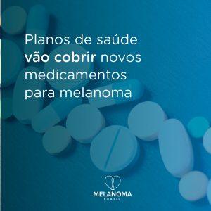 A partir de abril, planos de saúde vão cobrir novos medicamentos para melanoma