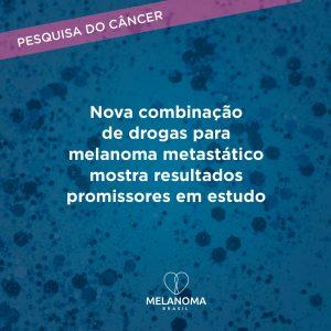 Combinação de drogas para melanoma mostra resultados promissores em estudo apresentado em abril.