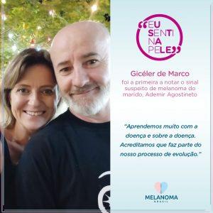 Gicéler de Marco permitiu a detecção precoce do melanoma em seu marido, Ademir Agostineto.