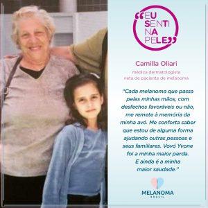 Não é só o paciente que sente na pele o melanoma. A médica Camilla Oliari conta como a história de sua avó, Dona Yvone, paciente de melanoma metastático, modificou sua vida e suas escolhas.