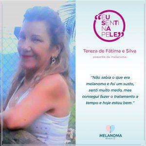 Tereza de Fátima e Silva descobriu o melanoma em estágio inicial.